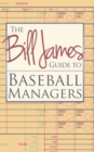 The Bill James Guide to Baseball Managers - eBook