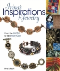 Irina's Inspirations for Jewelry : From the Exotic to the Everyday - eBook