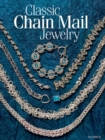 Classic Chain Mail Jewelry : A treasury of weaves - eBook
