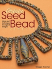 Artistic Seed Bead Jewelry : Ideas and Techniques for Original Designs - eBook