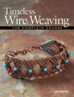 Timeless Wire Weaving : The Complete Course - Book