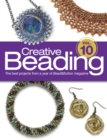 Creative Beading Vol. 10 : The Best Projects From a Year of Bead&Button Magazine - eBook