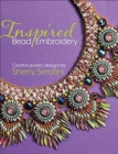 Inspired Bead Embroidery : New jewelry designs by Sherry Serafini - Book