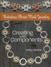 Fabulous Chain Mail Jewelry : Creating with components - Book