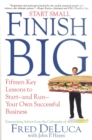 Start Small Finish Big : Fifteen Key Lessons to Start - and Run - Your Own Successful Business - eBook