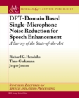 DFT-Domain Based Single-Microphone Noise Reduction for Speech Enhancement : A Survey of the State of the Art - eBook
