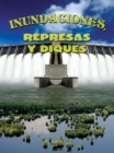Inundaciones, represas y diques : Floods, Dams and Levees - eBook