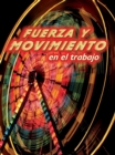Fuerza y movimiento en el trabajo : Forces and Motion at Work - eBook