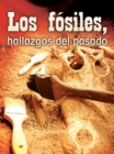 Los fosiles, hallazgos del pasado : Fossils, Uncovering the Past - eBook