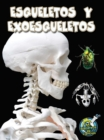 Esqueletos y exoesqueletos : Skeletons and Exoskeletons - eBook