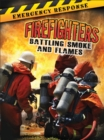 Firefighters : Battling Smoke and Flames - eBook