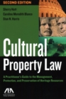 Cultural Property Law : A Practitioner's Guide to the Management, Protection, and Preservation of Heritage Resources - Book