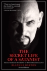 The Secret Life of a Satanist : The Authorized Biography of Anton Szandor LaVey - eBook