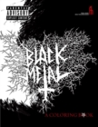 Black Metal : A Coloring Book - Book