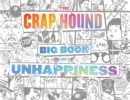 The Crap Hound Big Book Of Unhappiness - Book