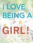 I Love Being a Girl - eBook