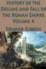 The History of the Decline and Fall of the Roman Empire Vol. 4 - eBook