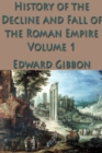 The History of the Decline and Fall of the Roman Empire Vol. 1 - eBook