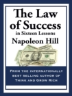 The Law of Success : In Sixteen Lessons - eBook