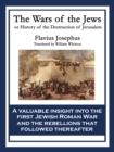 The Wars of the Jews : Or, The History of the Destruction of Jerusalem - eBook