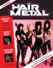 The Big Book of Hair Metal : The Illustrated Oral History of Heavy Metal?s Debauched Decade - eBook