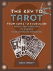 Key to Tarot : From Suits to Symbolism: Advice and Exercises to Unlock your Mystical Potential - eBook