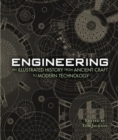 Engineering - An Illustrated History From Ancient Craft to Modern Technology - Book