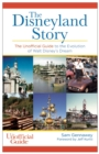 The Disneyland Story : The Unofficial Guide to the Evolution of Walt Disney's Dream - eBook