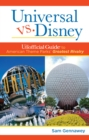 Universal versus Disney: The Unofficial Guide to American Theme Parks' Greatest Rivalry - eBook