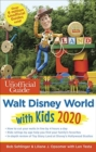The Unofficial Guide to Walt Disney World with Kids 2020 - Book