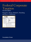 Abrams, Doernberg and Leatherman's Federal Corporate Taxation, 7th (Concepts and Insights Series) - eBook