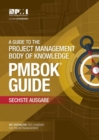 A guide to the Project Management Body of Knowledge (PMBOK Guide) : (German version of: A guide to the Project Management Body of Knowledge: PMBOK guide) - Book