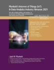 Plunkett's Internet of Things (IoT) & Data Analytics Industry Almanac 2021 - Book