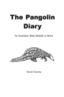 The Pangolin Diary : An Australian Male Midwife in Africa - eBook