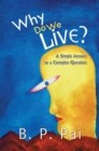 Why Do We Live? : A Simple Answer to a Complex Question - eBook