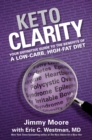 Keto Clarity : Your Definitive Guide to the Benefits of a Low-Carb, High-Fat Diet - Book