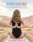 Namaslay : Rock Your Yoga Practice, Tap Into Your Greatness, & Defy Your Limits - Book