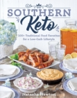 Southern Keto : 100+ Traditional Food Favorites for a Low-Carb Lifestyle - Book