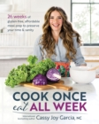 Cook Once, Eat All Week : 26 Weeks of Gluten-Free, Affordable Meal Prep to Preserve Your Time and Sanity - Book