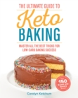 The Ultimate Guide To Keto Baking : Master All the Best Tricks for Low-Carb Baking Success - Book