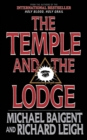 The Temple and the Lodge : The Strange and Fascinating History of the Knights Templar and the Freemasons - eBook