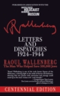 Letters and Dispatches 1924-1944 : The Man Who Saved Over 100,000 Jews, Centennial Edition - eBook