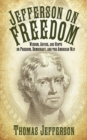 Jefferson on Freedom : Wisdom, Advice, and Hints on Freedom, Democracy, and the American Way - eBook