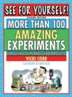 See for Yourself! : More Than 100 Amazing Experiments for Science Fairs and School Projects - eBook