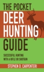 The Pocket Deer Hunting Guide : Successful Hunting with a Rifle or Shotgun - eBook