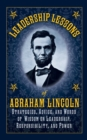 Leadership Lessons of Abraham Lincoln : Strategies, Advice, and Words of Wisdom on Leadership, Responsibility, and Power - eBook