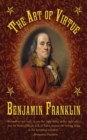 The Art of Virtue : Benjamin Franklin's Formula for Successful Living - eBook
