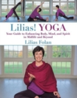 Lilias! Yoga : Your Guide to Enhancing Body, Mind, and Spirit in Midlife and Beyond - eBook