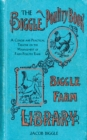 The Biggle Poultry Book : A Concise and Practical Treatise on the Management of Farm Poultry - eBook