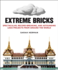 Extreme Bricks : Spectacular, Record-Breaking, and Astounding LEGO Projects from around the World - eBook